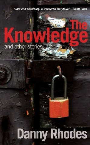 The Knowledge and other stories Danny Rhodes