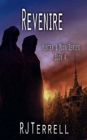 Revenire (Hunters Moon Series: Book 4)  by  R.J. Terrell