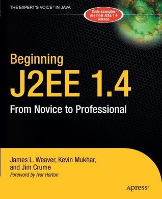Beginning J2EE 1.4: From Novice to Professional  by  James L.  Weaver