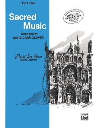 Sacred Music: Level 1 David Carr Glover