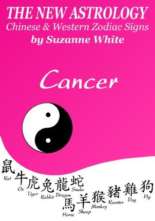 Cancer The New Astrology   Chinese And Western Zodiac Signs Suzanne White