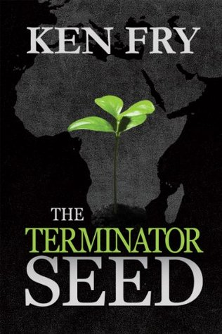 The Terminator Seed  by  Ken Fry