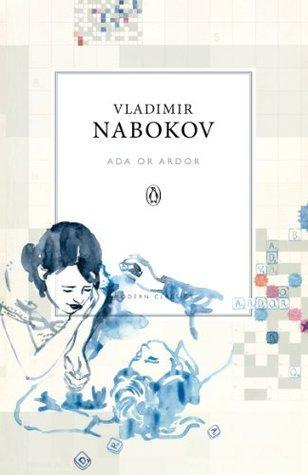 Ada or Ardor: A Family Chronicle Vladimir Nabokov