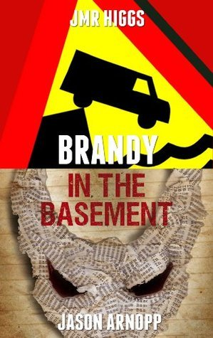 Brandy In The Basement (an AA-sided ebook) J.M.R. Higgs