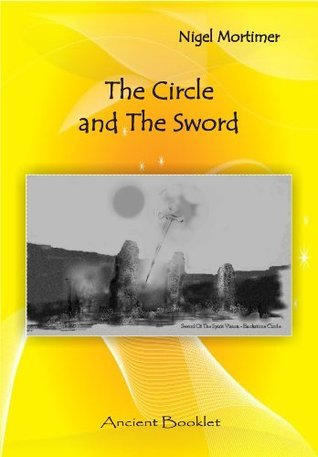 The Circle and The Sword  by  Nigel Mortimer