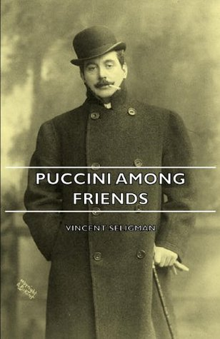 Puccini Among Friends  by  Vincent Seligman