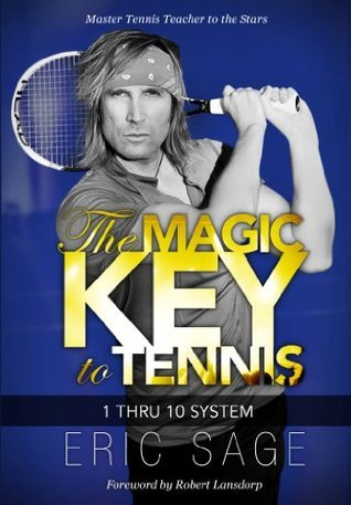 The Magic Key to Tennis  by  Eric Sage
