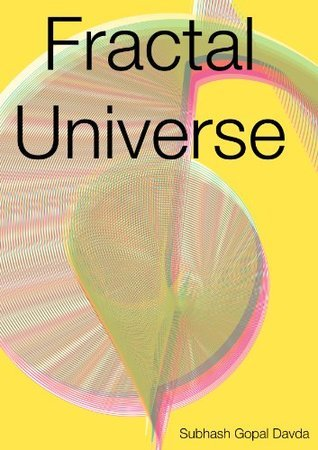 The Fractal Universe  by  Subhash Davda