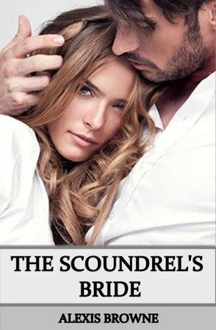 The Scoundrels Bride Alexis Browne