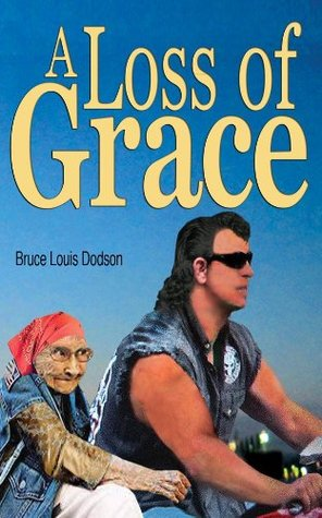 A Loss of Grace  by  Bruce Louis Dodson