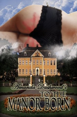 To the Manor Born Amanda Dashwood