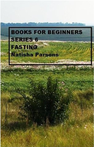 Fasting (Books For Beginners) Natisha Parsons