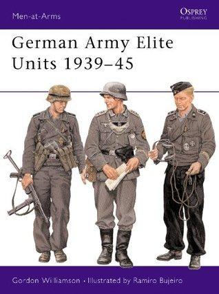 German Army Elite 1939-45  by  Gordon Williamson