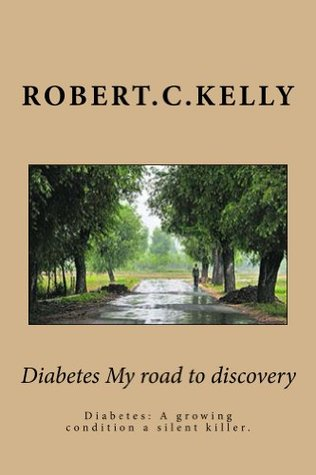 Diabetes My road to discovery Robert Kelly