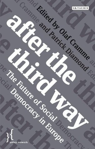 After the Third Way: The Future of Social Democracy in Europe  by  Olaf Cramme