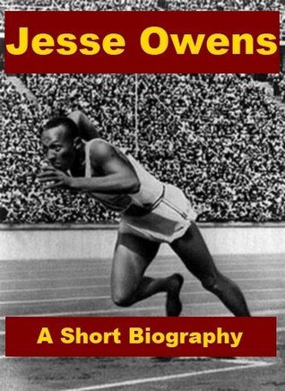 Jesse Owens - A Short Biography  by  Jonathan Madden