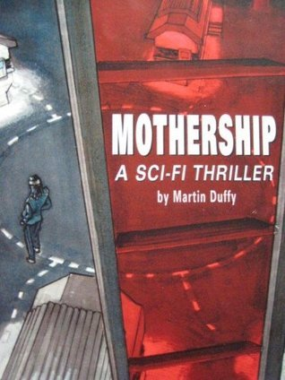 Mothership Trilogy  by  Martin Duffy