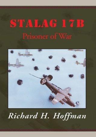 Stalag 17B:Prisoner of War Richard H. Hoffman