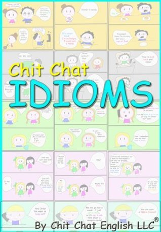 Chit Chat Idioms Julie Vuong