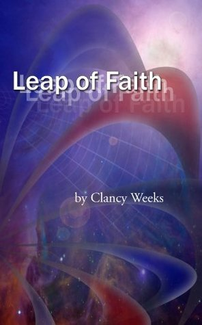 Leap of Faith  by  Clancy Weeks