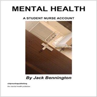 Mental Health: A Student Nurse Account Jack Bennington