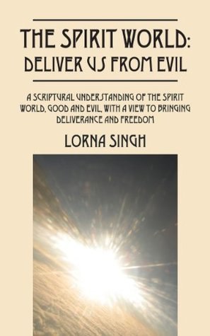 The Spirit World: Deliver Us From Evil Lorna Singh