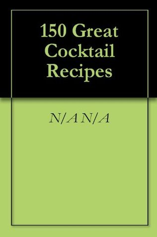 150 Great Cocktail Recipes David Henry