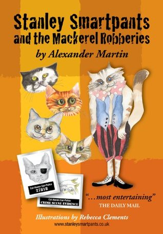 Stanley Smartpants and the Mackerel Robberies  by  Alexander Martin