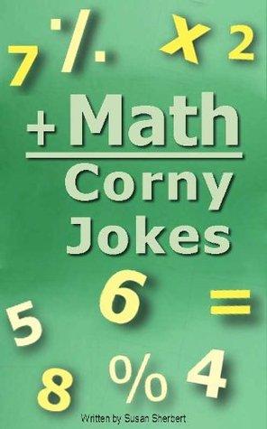 Math Corny Jokes  by  S.L. Sherbert