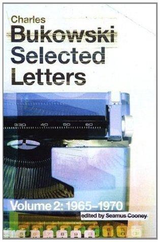 Selected Letters Volume 2: 1965-1970: 1965-1970 v. 2 Charles Bukowski