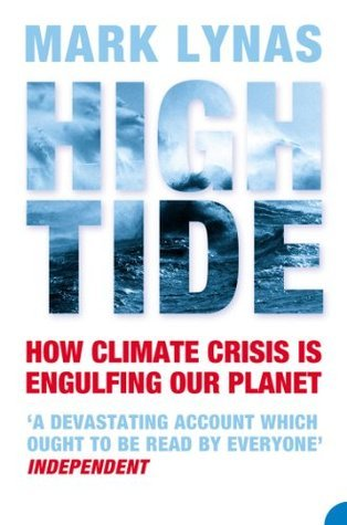 High Tide: The Truth About Our Climate Crisis  by  Mark Lynas