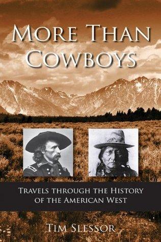 More Than Cowboys  by  Tim Slessor