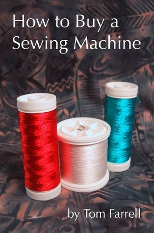 How to Buy a Sewing Machine Thomas Farrell