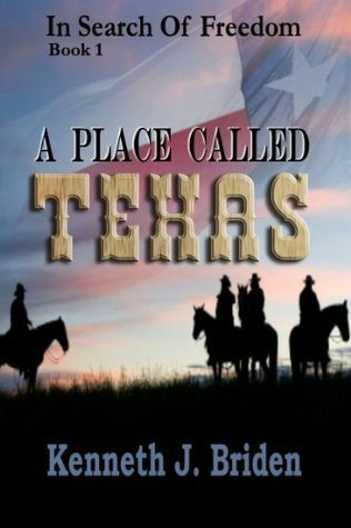 A Place Called Texas  by  Kenneth J. Briden