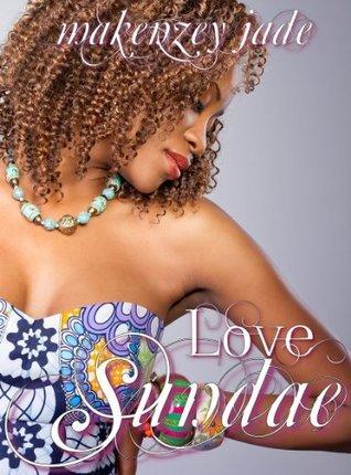Love Sundae  by  makenzey jade