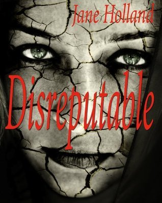 Disreputable Jane Holland