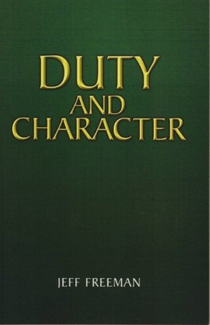 Duty and Character  by  Jeffrey M. Freeman