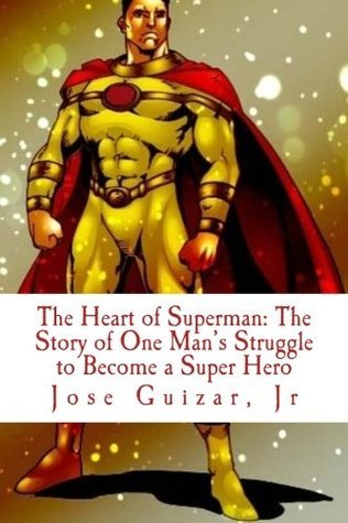 The Heart of Superman Jose Guizar