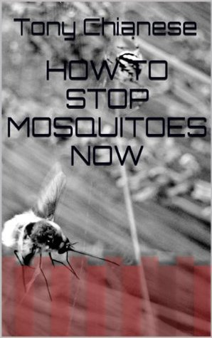 How To Stop Mosquitoes Now Tony Chianese