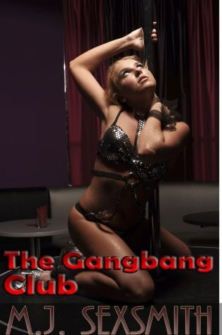 The Gangbang Club M.J. Sexsmith