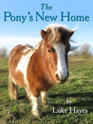 The Ponys New Home (Read-to-Me Books) Luke Hayes