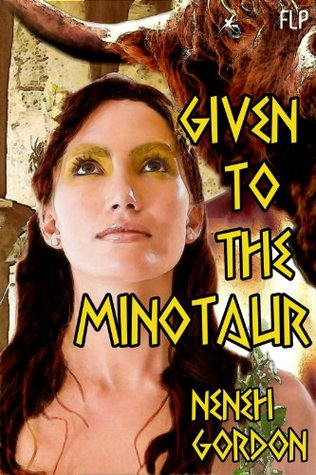 Given to the Minotaur (Paranormal Erotic Romance Story)  by  Neneh Gordon