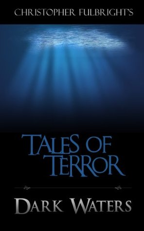 Dark Waters (Horror Stories) (Tales of Terror Series)  by  Christopher Fulbright