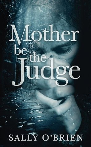 Mother Be The Judge  by  Sally   OBrien