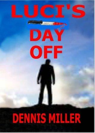 Lucis day off Dennis Miller