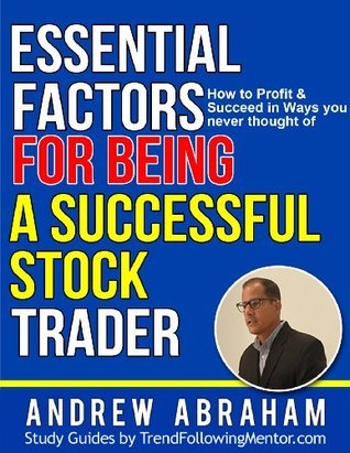 How to Be  Successful Stock Trader - Ways you Never Thought of! Andrew Abraham