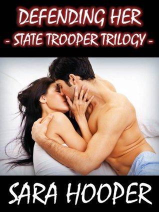 Defending Her (State Trooper Trilogy - Part 2)  by  Sara Hooper
