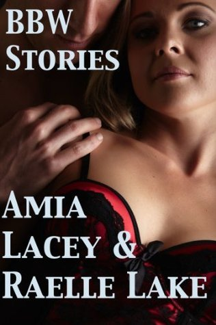 BBW Stories  by  Amia Lacey