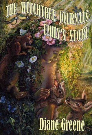 The Witchtree Journals: Emilys Story  by  Diane Greene