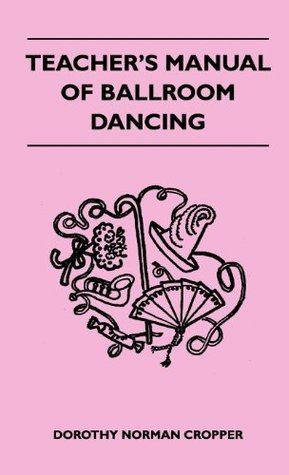 Teachers Manual Of Ballroom Dancing Norman Dorothy